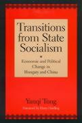 Transitions from State Socialism: Economic and Political Change in China and Hungary - Tong, Yanqi