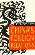China's Foreign Relations - Roy, Denny