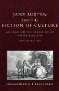 Jane Austen and the Fiction of Culture: An Essay on the Narration of Social Realities - Handler, Richard; Segal, Daniel A.
