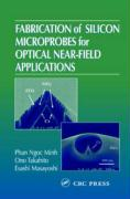 Fabrication of Silicon Microprobes for Optical Near-Field Applications - Minh, Phan Ngoc; Ono, Takahito; Esashi, Masayoshi