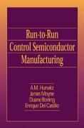 Run-To-Run Control in Semiconductor Manufacturing - Moyne, James; Hurwitz, A. M.