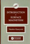 Introduction to Surface Magnetism - Kaneyoshi, Takahito