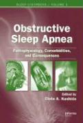 Obstructive Sleep Apnea: Pathophysiology, Comorbidities, and Consequences
