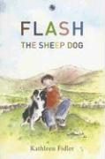 Flash the Sheep Dog - Fidler, Kathleen