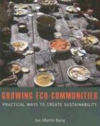Growing Eco-Communities: Practical Ways to Create Sustainability - Bang, Jan Martin