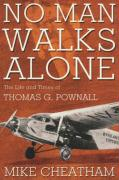 No Man Walks Alone: The Life and Times of Thomas G. Pownall - Cheatham, Mike