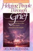 Helping People Through Grief - Kuenning, Delores