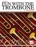 Mel Bay's Fun with the Trombone - Bay, William