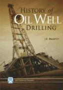 History of Oil Well Drilling - Brantly, J. E.