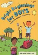 Bright Beginnings for Boys: Engaging Young Boys in Active Literacy - Zambo, Debby; Brozo, William G.