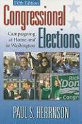 Congressional Elections: Campaigning at Home and in Washington - Herrnson, Paul S.