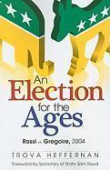 An Election for the Ages: Rossi vs. Gregoire, 2004 - Heffernan, Trova
