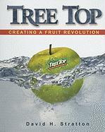 Tree Top: Creating a Fruit Revolution - Stratton, David H.