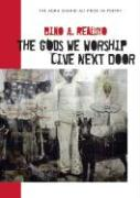 The Gods We Worship Live Next Door: - Realuyo, Bino A.