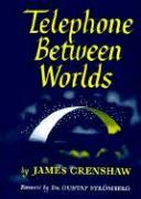 Telephone Between Worlds - Crenshaw, James