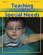 Teaching Infants, Toddlers, and Twos with Special Needs - Willis, Clarissa