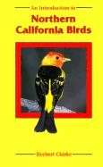 An Introduction to Northern California Birds - Clarke, Herbert