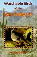 Watchable Birds of the Southwest - Gray, Mary Taylor; Young, Mary Taylor