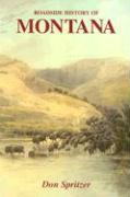 Roadside History of Montana - Spritzer, Don; Spritzer, Donald E.