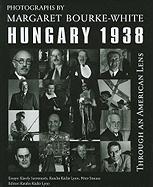 Through an American Lens, Hungary, 1938: Photographs of Margaret Bourke-White (East European Monograph)
