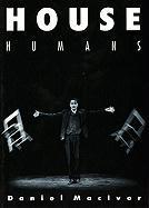 House Humans - MacIvor, Daniel