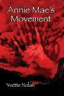 Annie Mae's Movement - Nolan, Yvette