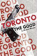Toronto the Good - Moodie, Andrew