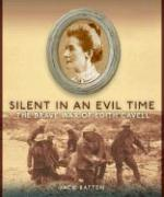 Silent in an Evil Time: The Brave War of Edith Cavell