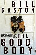 The Good Body - Gaston, Bill