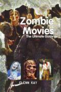 Zombie Movies: The Ultimate Guide. Glenn Kay - Kay; Kay, Glenn