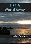 Half a World Away - Denburg, Judah
