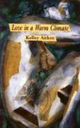 Love in a Warm Climate - Aitken, Kelley