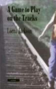 A Game to Play on the Tracks - Jackson, Lorna