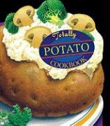 Totally Potato Cookbook - Siegel, Helene; Gillingham, Karen