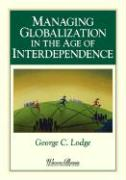 Managing Globalization Interdependence - Lodge, George; Lodge