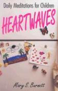 Heartwaves: Daily Meditations for Children - Burnett, Mary S.