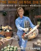 The Wine Sense Diet - Davis, Annette; Shafer, Annette