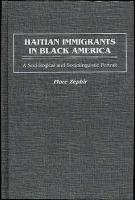 Haitian Immigrants in Black America: A Sociological and Sociolinguistic Portrait - Zephir, Flore