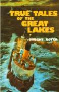 True Tales of the Great Lakes - Boyer, Dwight