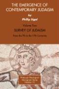The Emergence of Contemporary Judaism, Volume 2: Survey of Judaism from the 7th to the 17th Centuries - Sigal, Phillip