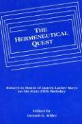 The Hermeneutical Quest: Essays in Honor of James Luther Mays on His Sixty-Fifth Birthday