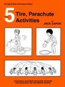 Book 5: Tire, Parachute Activities - Capon, Jack