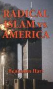 Radical Islam Vs. America - Hart, Benjamin