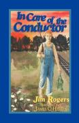 In Care of the Conductor - Rogers, Jim; Roges, Jim