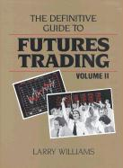 Definitive Guide to Futures Trading: v. 2: Volume II