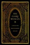 The Ferry Woman: A Novel of the Mountain Meadows Massacre - Grimmett, Gerald