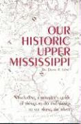 Our Historic Upper Missisippi - Lund, Duane R.