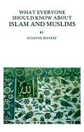 What Everyone Should Know about Islam and Muslims - Haneef, Suzanne