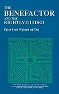 The Benefactor and the Rightly-Guided - Waheed ud-Din, Fakir Syed
