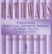 Pathways: Fostering Spiritual Growth Among At-Risk Youth - Boys Town Press; Everson, Thomas J.